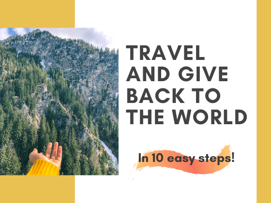 A poster with a hand towards mountains. And text that reads Travel and give back to the world. In 10 easy steps!